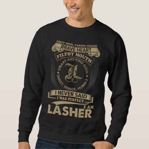 I Was Perfect. I Am LASHER Sweatshirt