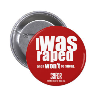 I was raped and I won't be silent Pinback Button