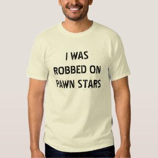 I WAS RIPPEDOFF ON PAWN STARS T SHIRTS