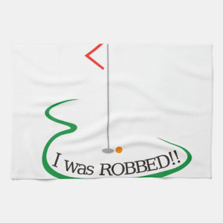 I Was Robbed!! Towel at Zazzle