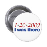I was There 1-20-09 Obama Buttons