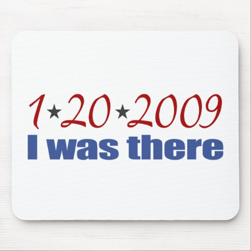 I was There 1-20-09 Obama Mouse Pad
