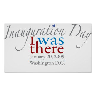 I was There 1-20-09 Posters