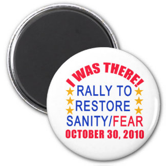 I WAS THERE at the Rally to Restore Sanity Tshirt 2 Inch Round Magnet