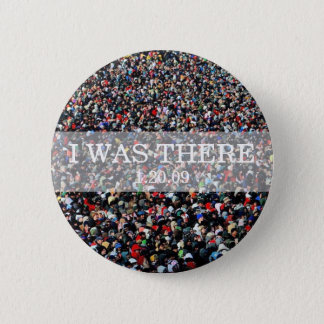 I WAS THERE: Crowd at Inauguration Ceremony Button