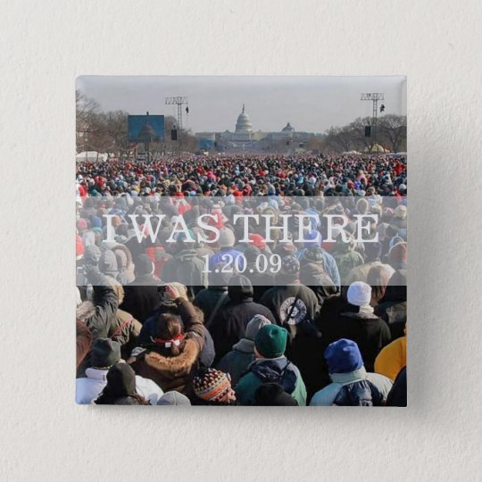 I WAS THERE: Crowd at Inauguration Ceremony Pinback Button