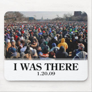 I WAS THERE: Crowd at Obama Inauguration Mouse Pad