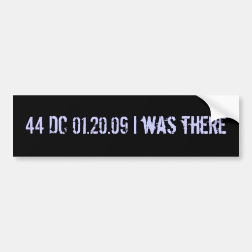 I was there: date stamped in history car bumper sticker