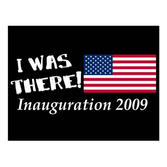 I Was There Inauguration Day 2009 Gifts Postcard