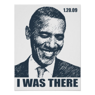 I WAS THERE! Obama Inauguration History Poster
