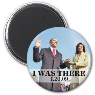 I WAS THERE: President Obama Inauguration Ceremony 2 Inch Round Magnet