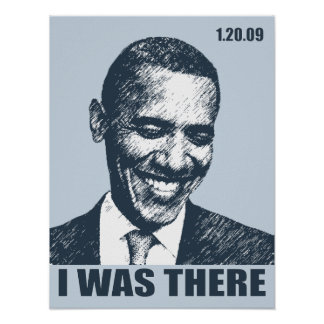 I WAS THERE! President Obama Inauguration History Poster