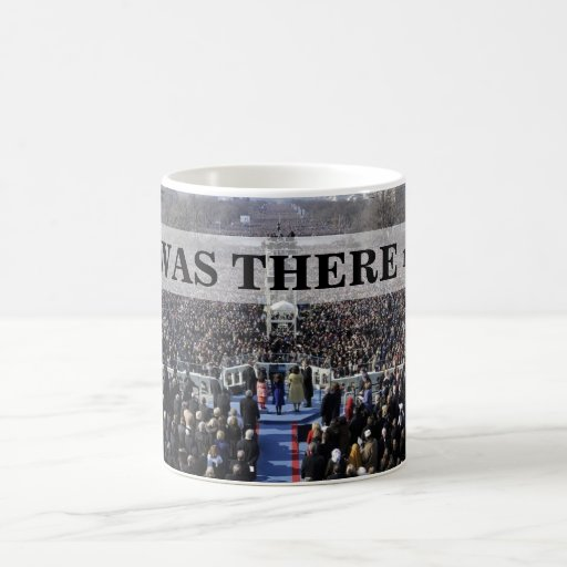 I WAS THERE: President Obama Inauguration in DC Classic White Coffee Mug