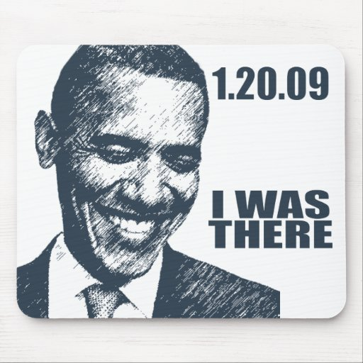I WAS THERE - President Obama Inauguration Mouse Pad