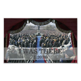 I WAS THERE: President Obama Inauguration Speech Poster