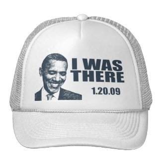 I WAS THERE - President Obama Inauguration Trucker Hat