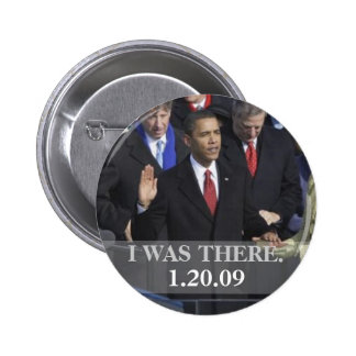 I WAS THERE - President Obama Swearing In Button