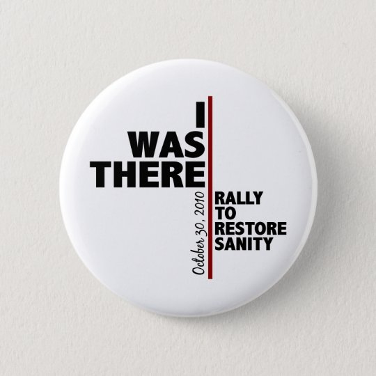 I was there sanity rally pinback button