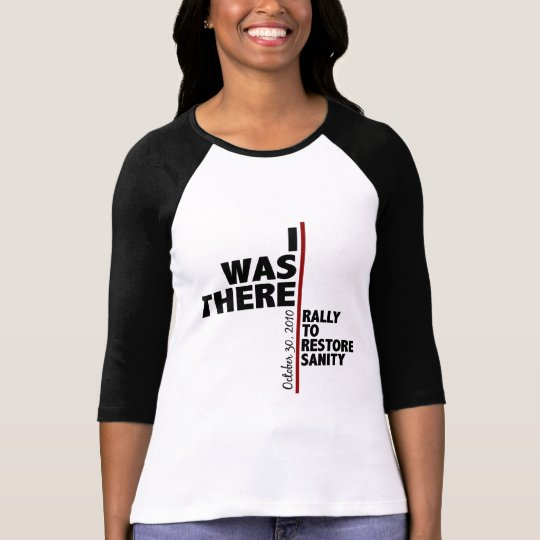 I was there sanity rally T-Shirt