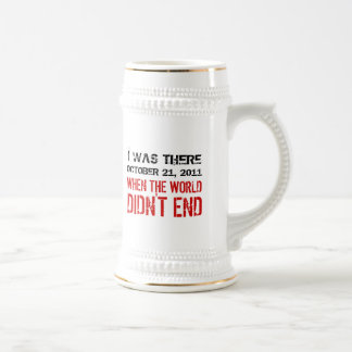I Was There When The World Didn't End Beer Stein