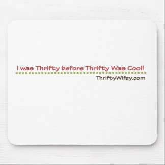 I Was Thrifty Before Thrifty Wifey Cool Mouse Pad