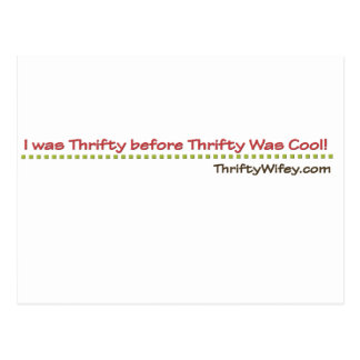 I Was Thrifty Before Thrifty Wifey Cool Postcard