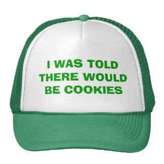 I WAS TOLD THERE WOULD BE COOKIES TRUCKER HAT