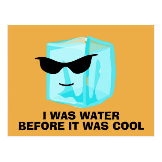 I was water before it was cool - Postacard Postcard
