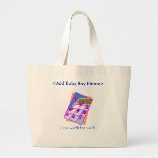 I was worth the Wait, baby boy Tote Bag