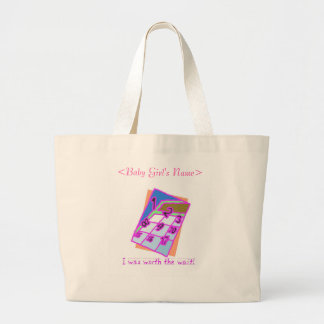 I was worth the wait!, girl canvas bags