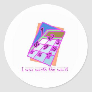 I was worth the wait!, girl classic round sticker