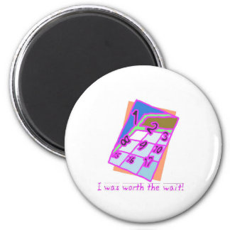 I was worth the wait!, girl refrigerator magnets