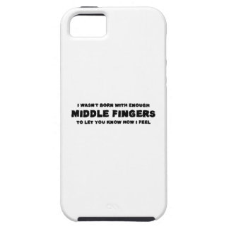 I Wasen't Born With Enough Middle Fingers iPhone SE/5/5s Case