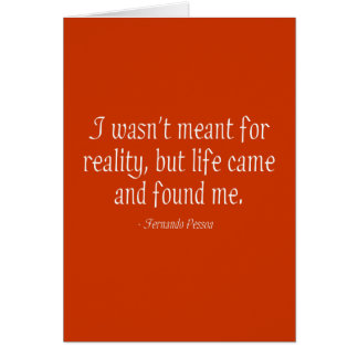 I Wasn t Meant For Reality Greeting Cards