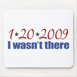 I Wasn t There Inauguration Day 2009 Mouse Mats