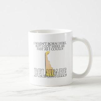 I wasn't born here...Delaware Classic White Coffee Mug
