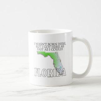 I wasn't born here...Florida Classic White Coffee Mug