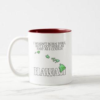 I wasn't born here...Hawaii Two-Tone Coffee Mug