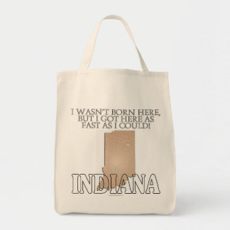 I wasn't born here...Indiana Tote Bag
