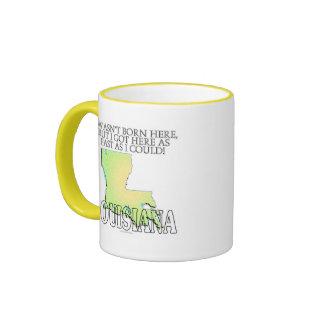 I wasn't born here...Louisiana Ringer Coffee Mug