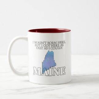 I wasn't born here...Maine Two-Tone Coffee Mug