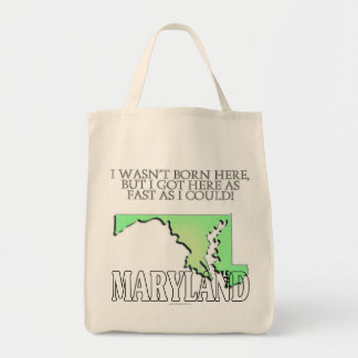 I wasn't born here...Maryland Tote Bag