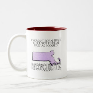I wasn't born here...Massachusetts Two-Tone Coffee Mug