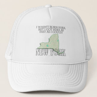I wasn't born here...New York Trucker Hat