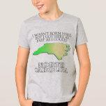 I wasn't born here...North Carolina T-Shirt