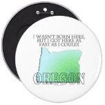 I wasn't born here...Oregon Pin