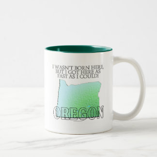 I wasn't born here...Oregon Two-Tone Coffee Mug