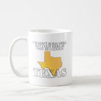 I wasn't born here...Texas Classic White Coffee Mug