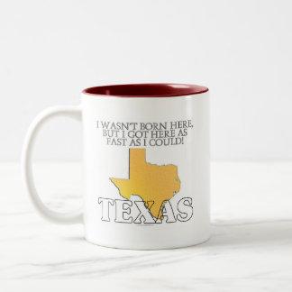 I wasn't born here...Texas Two-Tone Coffee Mug