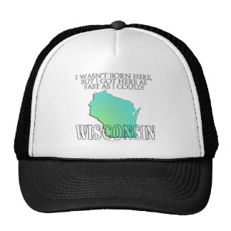 I wasn't born here...Wisconsin Trucker Hat
